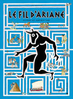 Le Fil d'Ariane , Mythes et labyrinthes