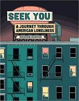 Seek You A Journey Through American Loneliness /anglais