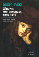 Oeuvres romanesques / 1846-1849