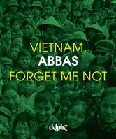 Vietnam, forget me not