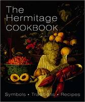 The Hermitage Cookbook. Symbols. Traditions. Recipes /anglais