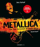 Metallica - Nouvelle édition augmentée, The four horsemen du heavy metal