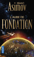 Le cycle de la fondation / L'aube de fondation / Science-fiction, Volume 2, L'aube de fondation