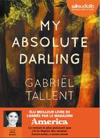 MY ABSOLUTE DARLING - PRIX AUDIOLIB 2019 - LIVRE AUDIO 2CD MP3, Livre audio 2CD MP3
