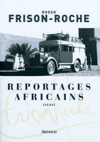 Reportages africains, 1946-1960
