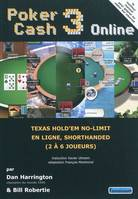 Poker cash, POKER CASH 3 ONLINE, texas hold'em no-limit en ligne, shorthanded, 2 à 6 joueurs, 3, Online