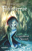 FINISTERRAE : TU GARDERAS LE SECRET (tome 1)