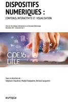 Dispositifs numériques : Contenus, interactivité et visualisation, Actes du 16e Colloque international sur le Document Électronique (CiDE.16)