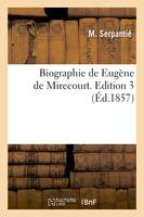 Biographie de Eugène de Mirecourt. Edition 3