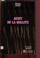 Audit de la qualité, démarche, outils, applications