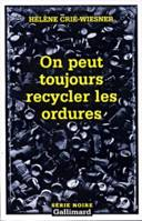 On peut toujours recycler les ordures