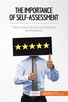 The Importance of Self-Assessment, Take control of your professional development