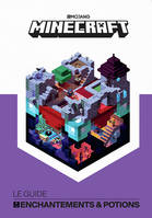 Minecraft, le guide Enchantements & Potions