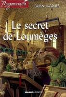 Rougemuraille, SECRET DE LOUMEGES (LE)