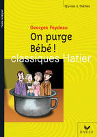 O&T - Feydeau (Georges), On purge bébé !