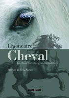 Légendaire cheval, [mythes, folklores et traditions]