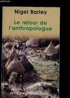Le retour de l'anthropologue
