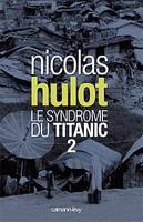Le syndrome du Titanic 2, Volume 2