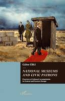 National museums and civic patrons, Practices of cultural accumulation in Central and Eastern Europe