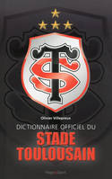 Dictionnaire officiel du Stade Toulousain
