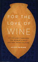 For the love of Wine (Anglais), My odyssey through the world's most ancient wine culture
