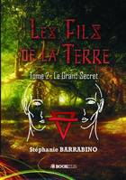 LES FILS DE LA TERRE - Tome 2, LE GRAND SECRET