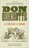 Don quichotte, le chevalier au miroir