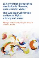 La Convention européenne des droits de l'homme, un instrument vivant / The European ..., Mélanges en l'honneur de / Essays in Honour of Christos L. Rozakis