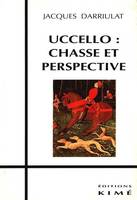 Uccello, chasse et perspective