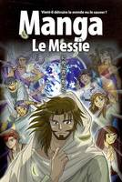 MESSIE : MANGA (LE), le Messie