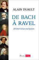De Bach à Ravel, 20 Interviews exclusives