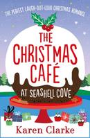 The Christmas Cafe at Seashell Cove, The perfect laugh out loud Christmas romance