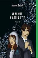 Le projet Vanility - Tome 2, Saga de science-fiction
