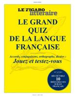 Le grand quiz de la langue française, Accords, conjugaisons, orthographe, dictées : Jouez et testez-vous. Et aussi découvrez 10 idées reçues sur le français