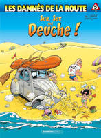 Les Damnés de la route - tome 05, Sea, sex and deuche