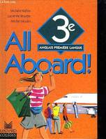 ALL ABOARD! 3e . ANGLAIS PREMIERE LANGUE.