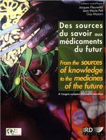 Des sources du savoir aux médicaments du futur, From the sources of knowledge to the medicines of the future. 4e congrès européen d'ethnopharmacologie.