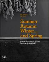 Summer Autumn Winter... and Spring Conversations with Artists from the Arab