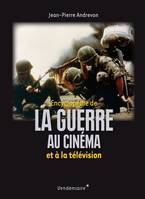 Encyclopedie De La Guerre Au Cinema