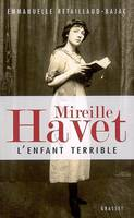 Mireille Havet l'enfant terrible, l'enfant terrible