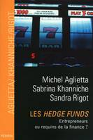 Les Hedge Funds, entrepreneurs ou requins de la finance ?