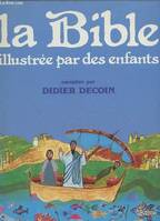 LA BIBLE ILLUSTREE PAR DES ENFANTS.