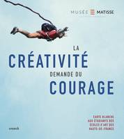 LA CREATIVITE DEMANDE DU COURAGE