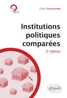 INSTITUTIONS POLITIQUES COMPAREES - 3E EDITION