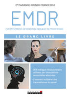 EMDR / eye movement desensitization and reprocessing : le grand livre