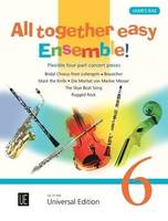 All Together easy Ensemble! Volume 6, Flexible 4-Part Concert Pieces