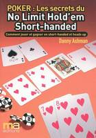 SECRETS DU NO LIMIT HOLD'EM SHORT-HANDED (LES), secrets du no limit hold'em short-handed