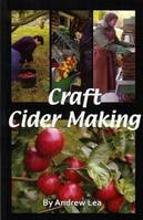 Craft Cider Making - by Andrew Lea