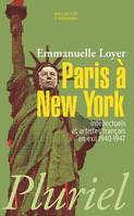 Paris à New York, intellectuels et artistes français en exil, 1940-1947