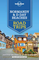 Normandy & D-Day Beaches Road Trips 2ed -anglais-